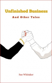 Unfinished Business And Other Tales, Sue Whitaker - Paperback Edition