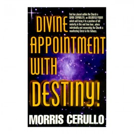 Divine Appointment With Destiny, Morris Cerullo