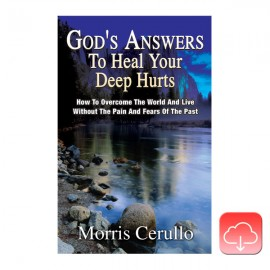 God's Answers To Heal Your Deep Hurts, Morris Cerullo